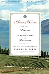 In Search of Bacchus: Wanderings in the Wonderful World of Wine Tourism by George M. Taber (2013-02-23)