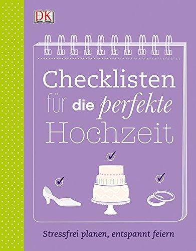 Preisvergleich Produktbild Checklisten für die perfekte Hochzeit: Stressfrei planen, entspannt feiern