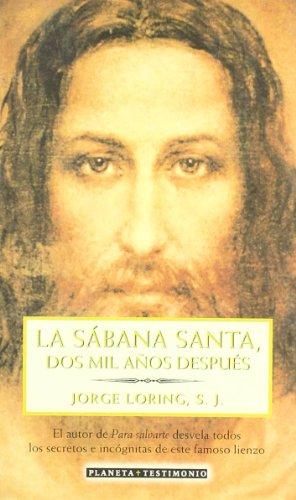 La Sábana Santa, dos mil años después por S. J. Jorge Loring