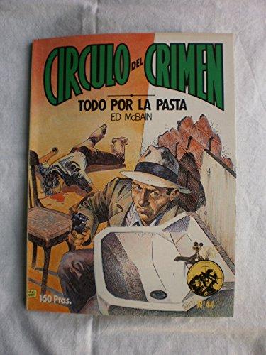 CIRCULO DEL CRIMEN Nº 44. TODO POR LA PASTA