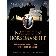 Nature in Horsemanship: Discovering Harmony Through Principles of Aikido (English Edition)