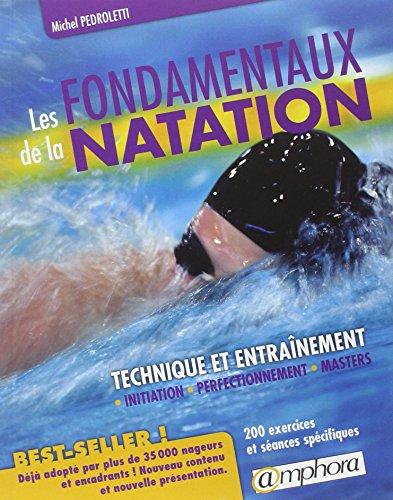 Fondamentaux de la Natation (les) Technique et Entrainement Initiation Perfect par Pedroletti Michel