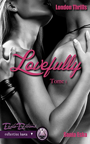 Lovefully: London Thrills tome 1 par [Eska, Sonia]