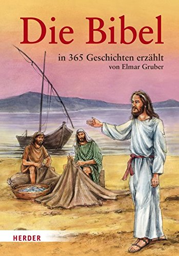 Die Bibel: in 365 Geschichten erzählt