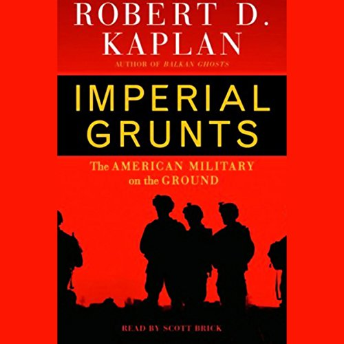 Imperial Grunts: The American Military on the Ground (Imperial Brick)