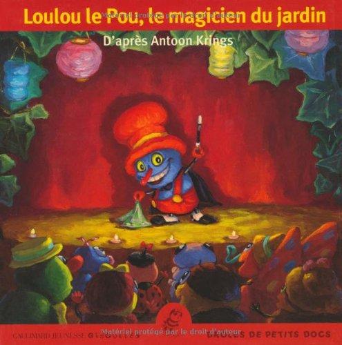 Loulou le Pou, le magicien du jardin