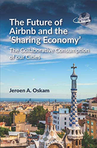 The Future of Airbnb and the Sharing Economy: The Collaborative Consumption of our Cities (The Future of Tourism Book 1) (English Edition)