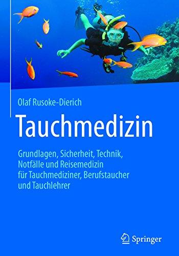 Tauchmedizin: Grundlagen, Sicherheit, Technik, Notfälle Und Reisemedizin Für Tauchmediziner, Berufstaucher Und Tauchlehrer por Olaf Rusoke-dierich epub