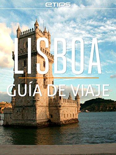 Lisboa Guía de Viaje por eTips LTD