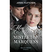 Miss Amelia's Mistletoe Marquess (Mills & Boon Historical) (Secrets of a Victorian Household, Book 2) (English Edition)