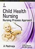 Child Health Nursing:Nursing Process Approach