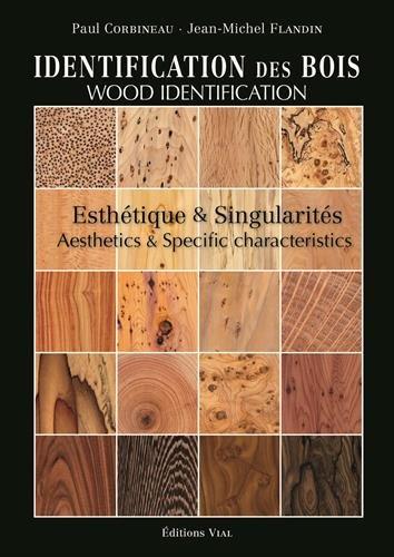 Identification des bois. Description et esthétique par Paul CORBINEAU