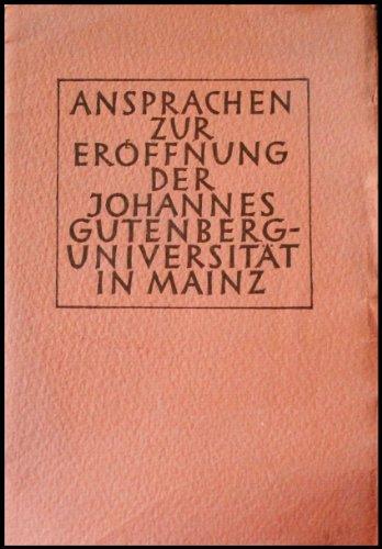 Ansprachen zur Eröffnung der Johannes Gutenberg Universität in Main am 22. Mai 1946
