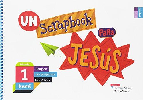 Un scrapbook para jesús: 1º primaria (kumi)