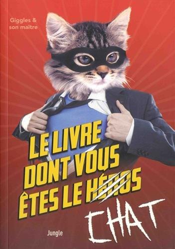 Le livre dont vous êtes le chat par Florian Dennisson