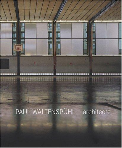 Paul Waltenspülh, architecte et ingéni...