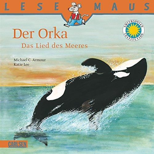 Preisvergleich Produktbild LESEMAUS, Band 45: Der Orka: Das Lied des Meeres