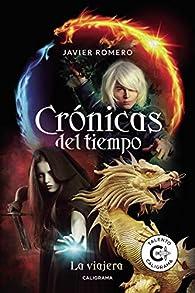Crónicas del tiempo: La viajera par Javier Romero