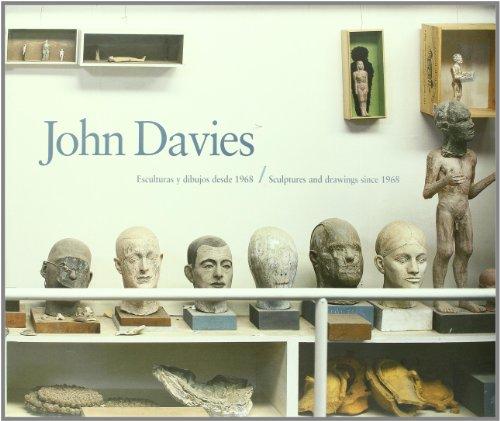 John Davies: Sculptures and Drawings Since 1968 por Consuelo Ciscar