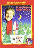 La vera storia di Babbo Natale. Con CD Audio