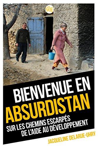 Bienvenue en Absurdistan, sur les chemins escarpés de l'aide au développement