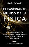 Image de El fascinante mundo de la Física: Un viaje a través de las leyes y los conceptos de la Física clásica y moderna
