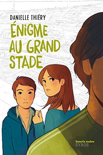 Énigme au Grand Stade (SOURIS NOIRE) par Danielle Thiéry