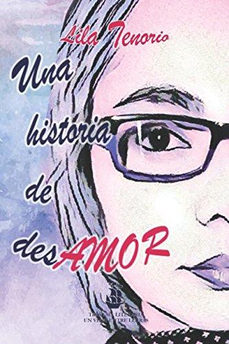 Una historia de desAMOR par Lila Tenorio