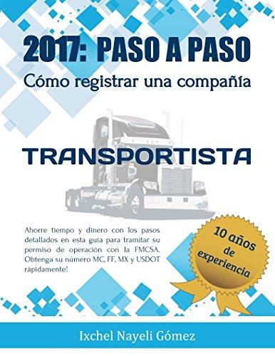 2017: Paso a Paso Cómo registrar una compañia transportista (Spanish Edition)