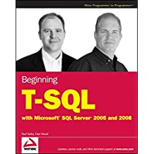 Beginning T-sql with Microsoft SQL Server 2005 and 2008 (Wrox Programmer to Programmer)