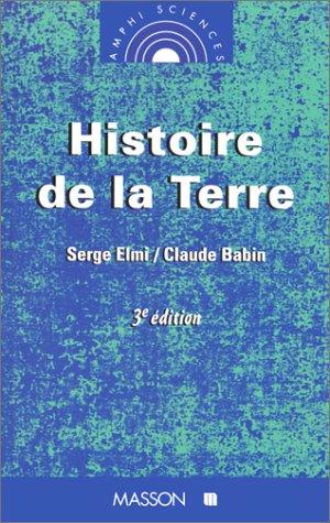 HISTOIRE DE LA TERRE. 3ème édition par Serge Elmi