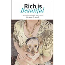 Rich is Beautiful: A Very Personal Defence of Mass Affluence