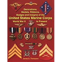 Decorations, Medals, Ribbons, Badges and Insignia of the United States Marine Corps: World Was II to Present: World War II to Present