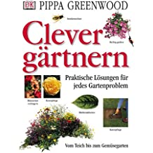 Clever gärtnern. Praktische Lösungen für jedes Gartenproblem