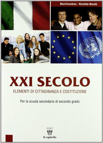 XXI secolo. Elementi di cittadinanza e Costituzione. Con materiali per il docente. Per le Scuole superiori