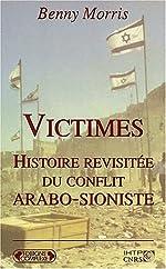 Victimes, histoire revisitée du conflit arabo-sioniste de Benny Morris