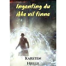 Ingenting du ikke vil finne (Norwegian Edition)