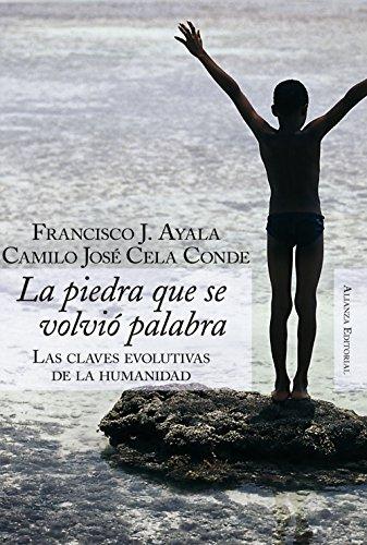La piedra que se volvió palabra: Claves evolutivas de la humanidad (Alianza Ensayo) por Camilo J. Cela Conde