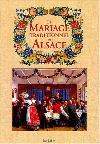 Le mariage traditionnel en Alsace par Anonyme
