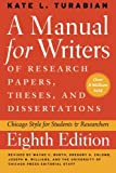 A Manual for Writers of Research Papers, Theses, and Dissertations 8e (Chicago Guides to Writing, Editing and Publishing)