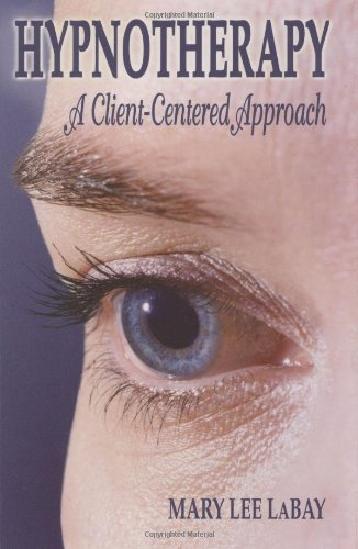 Hypnotherapy: A Client-Centered Approach (English Edition)