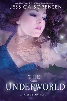 The Underworld (Fallen Star Book 2) by [Sorensen, Jessica]