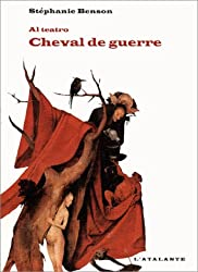 Cheval de guerre : Al teator, livre II