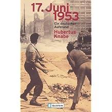 17. Juni 1953: Ein deutscher Aufstand