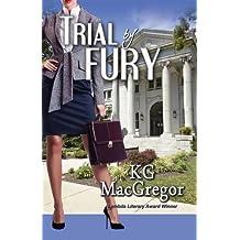 Trial by Fury by KG MacGregor (2016-05-31)