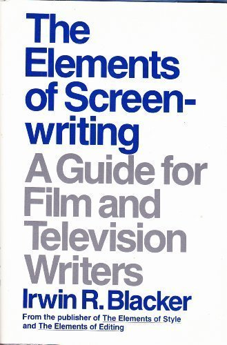 The Elements of Screenwriting: A Guide for Film and Television Writers by Irwin Blacker (1987-03-01) par Irwin Blacker