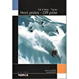 Val d'Isere - Tignes - Off Piste - Hors Pistes