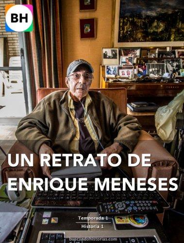 Portada del libro Un retrato de Enrique Meneses (Buscando Historias - China y Filipinas - Temporada 1)