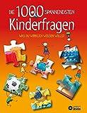 Die 1000 spannendsten Kinderfragen: Was du wirklich wissen willst - Birgit Kuhn, Sabine Fritz, Elke Schwalm
