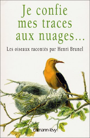 Je confie mes traces aux nuages par Henri Brunel